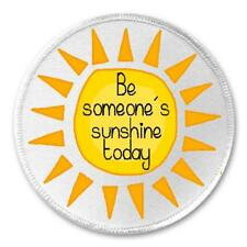 """Be Someone's Sunshine Today 3"""" Sew / Iron On Patch Shine Positive Kind Kindness"""