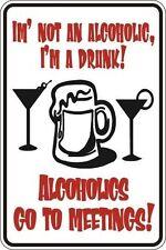"*Aluminum* IÃ'Â'm' Not An Alcoholic I'm A Drink 8""x12"" Metal Novelty Sign S066"