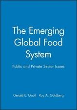 The Emerging Global Food System: Public and Private Sector Issues-ExLibrary