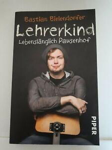 Lehrerkind-Lebenslänglich Pausenhof-Bastian Bielendorfer-Piper 2012-303 Seiten