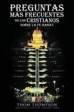 Preguntas MáS Frecuentes de Los Cristianos Sobre la Fe Bahá'I by Thom...
