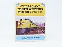 Chicago And North Western Power - Modern Steam And Diesel 1900 to 1971 HC Book