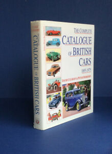 The Complete Catalogue of British Car 1895-1975-David Culshaw, Peter Horrobin