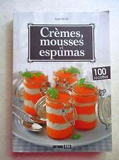 Crèmes, mousses et espumas 100 recettes /ZA9