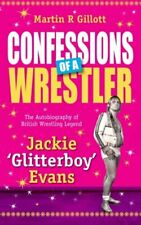 Confessions of a Wrestler: The Autobiography of British Wrestling Legend Jackie