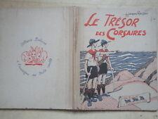 BEAU LIVRE LE TRESOR DES CORSAIRES J JACQUES ROUSSEAU DELMAS SCOUTISME