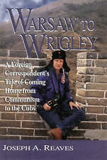 Warsaw to Wrigley: A Foreign Correspondent's Tale of Coming Home from Communism