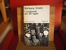 """Graetz Wolfgang """"I congiurati del 20 luglio"""" – Feltrinelli, 1965"""