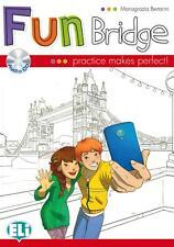 Fun bridge. Con CD Audio. Per la Scuola elementare - Bertarini Mariagrazia