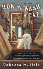 How to Wash a Cat (Cats and Curios Mystery) by Hale, Rebecca M.