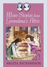 Grandma's Attic: More Stories from Grandma's Attic by Arleta Richardson (2003, H