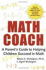 Math Coach: A Parent's Guide to Helping Children Succeed in Math, Wickelgren, In