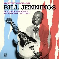 Bill Jennings Architect Of Soul Jazz The Complete Early Recordings 1951-1957
