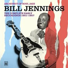 Bill Jennings: Architect Of Soul Jazz - The Complete Early Recordings 1951-1957