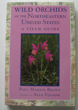 Wild Orchids of the Northeastern United States : A Field Guide by Paul Martin.