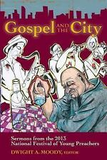 Gospel and the City : Sermons from the 2013 National Festival of Young...