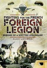 Fighting for the French Foreign Legion: Memoirs of a Scottish-ExLibrary