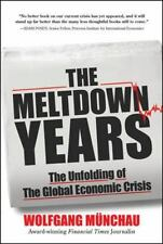 The Meltdown Years: The Unfolding of the Global Economic Crisis by Munchau, Wol