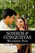 Sonhos and Conquistas : Um Exemplo de Soberania by Wladimir Dias (2014,...
