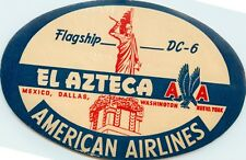 EL AZTECA Flagship DC-6 ~AMERICAN AIRLINES to MEXICO~ Old Luggage Label, c. 1950