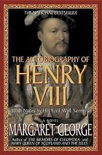 The Autobiography of Henry VIII : With Notes by His Fool, Will Somers by...