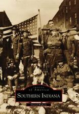 Images of America Southern Indiana by Darrel Bigham  Free Shipping