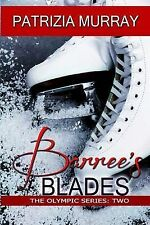 NEW Barree's Blades (The Olympic Series) (Volume 2) by Patrizia Murray