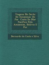 Viagens No Sert O Do Amazonas: Do Par Costa Do Mar Pacifico Pelo Amazonas, Boliv