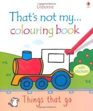 Things That Go (That's Not My...Colouring Book),Fiona Watt,Rachel Wells