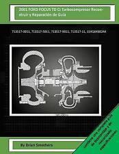 2001 FORD FOCUS TD Ci Turbocompresor Reconstruir y Reparación de Guía: 713517-00