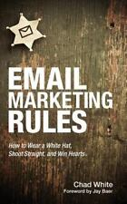 Email Marketing Rules : How to Wear a White Hat, Shoot Straight, and Win Hearts