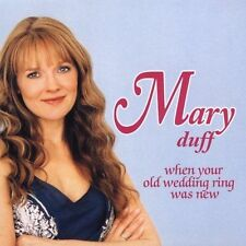 Mary Duff When Your Old Wedding Ring Was New CD (NEW and SEALED)