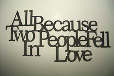 "Black Wood Wall Words ""All Because Two People Fell In Love"" Wall Decor Sign"