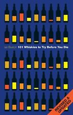 101 Whiskies to Try Before You Die (Revised & Updated),Ian Buxton