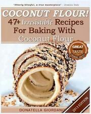 Coconut Flour! 47+ Irresistible Recipes for Baking with Coconut Flour :...