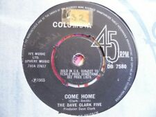 Dave Clark Five UK Vinyl 45 Come Home / Mighty Good Loving Columbia DB7580