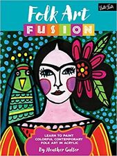 Folk Art Fusion: Learn to paint colorful contemporary folk art in acrylic, Galle