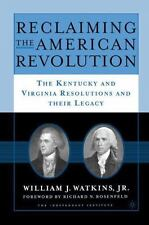 Reclaiming the American Revolution: The Kentucky and Virgina Resolutions and the