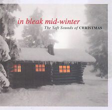 In Bleak Mid-Winter: Soft Sounds of Christmas by In Bleak Mid-Winter