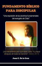 Fundamento Bíblico Del Discipulado : Una Exposición de Las Doctrinas...