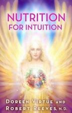Nutrition for Intuition by Robert Reeves, Doreen Virtue (Paperback, 2016)