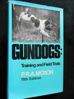 Gun Dogs: Training and Field Trials by P R A Moxon - 1976 - Shooting, Retrievers