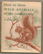 HOW TO DRAW WILD ANIMALS OF THE COUNTRYSIDE W.S. HUNTER 1954 FIRST EDITION