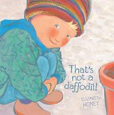 That's Not a Daffodil! by Elizabeth Honey (Paperback, 2017)