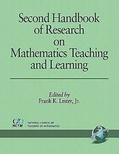 Second Handbook of Research on Mathematics Teaching and Learning : A Project of