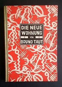 Die Neue Wohnung Bruno TAUT Modernist Architecture New Home Women in Design 1st
