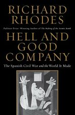 Hell and Good Company: Spanish Civil War & The World It Made By Richard Rhodes
