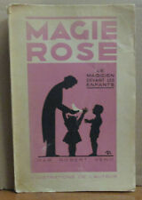 MAGIE ROSE / LE MAGICIEN DEVANT LES ENFANTS / ROBERT VENO / RARE