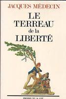 JACQUES MEDECIN - LE TERREAU DE LA LIBERTE - PRESSE DE LA CITE - LIVRE TBE