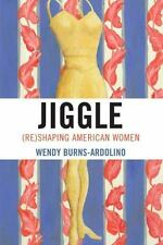 Jiggle: (Re)Shaping American Women-ExLibrary